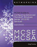MCSA Guide to Configuring Advanced Microsoft Windows Server 2012  R2 Services  Exam 70 412