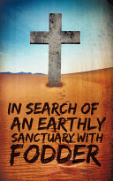 In Search of an Earthly Sanctuary with Fodder