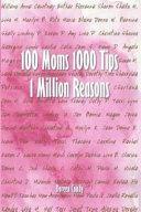 100 Moms 1000 Tips 1 Million Reasons