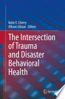 The Intersection of Trauma and Disaster Behavioral Health Book
