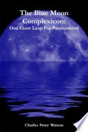 The Blue Moon Complexicon  One Giant Leap For Penmankind Book