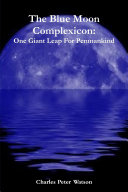 The Blue Moon Complexicon  One Giant Leap For Penmankind