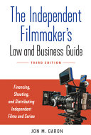 The Independent Filmmaker s Law and Business Guide