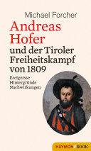 Andreas Hofer und der Tiroler Freiheitskampf von 1809 [Pdf/ePub] eBook