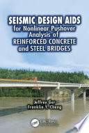 Seismic Design Aids for Nonlinear Pushover Analysis of Reinforced Concrete and Steel Bridges Book