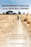 Remembering Nayeche and the Gray Bull Engiro