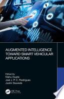 Augmented Intelligence Toward Smart Vehicular Applications Book