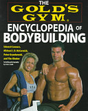 The Gold s Gym Encyclopedia of Bodybuilding