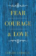 Fear, Courage & Love [Pdf/ePub] eBook