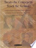 Twenty Six Composers Teach the Violinist