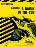 CliffsNotes on Hansberry s A Raisin in the Sun