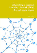Establishing a Personal Learning Network (PLN) through social media