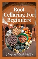 Root Cellaring For Beginners