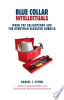 Blue Collar Intellectuals