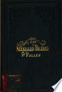 The Standard Bearer Fallen A Sketch Of The Life And Labours Of H Campbell