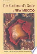 The Rockhound's Guide to New Mexico