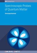 Spectroscopic Probes of Quantum Matter
