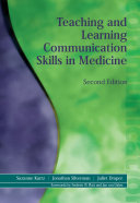 Teaching and Learning Communication Skills in Medicine, Second Edition