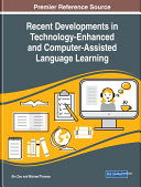 Recent Developments in Technology Enhanced and Computer Assisted Language Learning