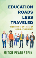 link to Education roads less traveled : solving America's fixation on four-year degrees in the TCC library catalog
