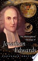 The Philosophical Theology of Jonathan Edwards Book