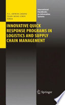 """Innovative Quick Response Programs in Logistics and Supply Chain Management"" by T. C. Edwin Cheng, Tsan-Ming Choi"