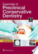Essentials of Preclinical   Conservative Dentistry 2 e