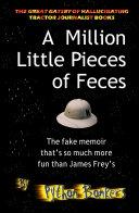 A Million Little Pieces of Feces