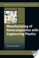 Manufacturing of Nanocomposites with Engineering Plastics Book