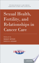 Sexual Health  Fertility  and Relationships in Cancer Care Book