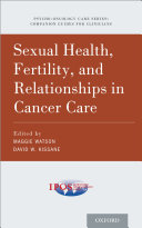 Sexual Health  Fertility  and Relationships in Cancer Care