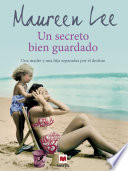 Un secreto bien guardado  : Una madre y una hija separadas por el destino. Algunos secretos deben mantenerse ocultos, a cualquier precio.