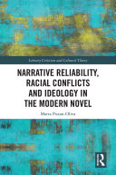 Narrative Reliability  Racial Conflicts and Ideology in the Modern Novel