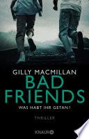 Bad Friends - Was habt ihr getan?