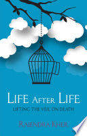 Life After Life   Lifting the Veil on Death Book