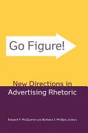 Go Figure  New Directions in Advertising Rhetoric