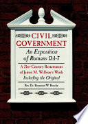Civil Government An Exposition Of Romans 13 1 7 Restated