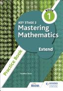 Key Stage 3 Mastering Mathematics Extend Practice Book 1
