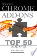 Google Chrome Add Ons Top 50 Add Ons Book PDF