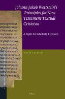 Johann Jakob Wettstein   s Principles for New Testament Textual Criticism