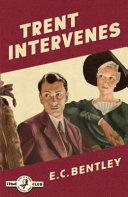 Trent Intervenes  Philip Trent  Book 3  Book