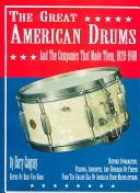 The Great American Drums and the Companies that Made Them, 1920-1969