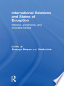 International Relations and States of Exception  : Margins, Peripheries, and Excluded Bodies