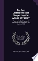 Further Correspondence Respecting the Affairs of Turkey
