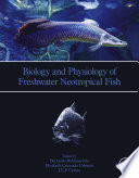 Biology And Physiology Of Freshwater Neotropical Fish Book PDF