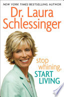 Stop Whining  Start Living Book