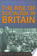The Rise of Socialism in Britain, C. 1881-1951