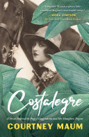 Pdf Costalegre: A Novel Inspired By Peggy Guggenheim and Her Daughter, Pegeen Telecharger