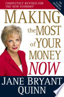 """Making the Most of Your Money Now: The Classic Bestseller Completely Revised for the New Economy"" by Jane Bryant Quinn"