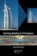 Centrifuge Modelling for Civil Engineers